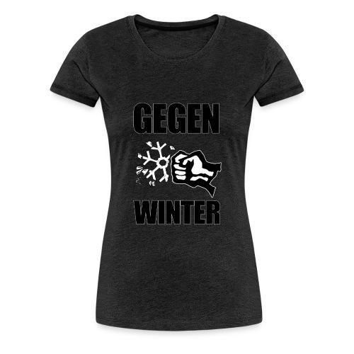 Gegen Winter - Frauen Premium T-Shirt