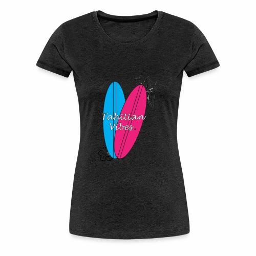 Tahitian vibes surf - T-shirt Premium Femme