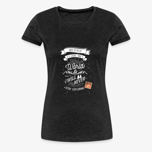 NEVERSTOPEXPLORING1 - Women's Premium T-Shirt