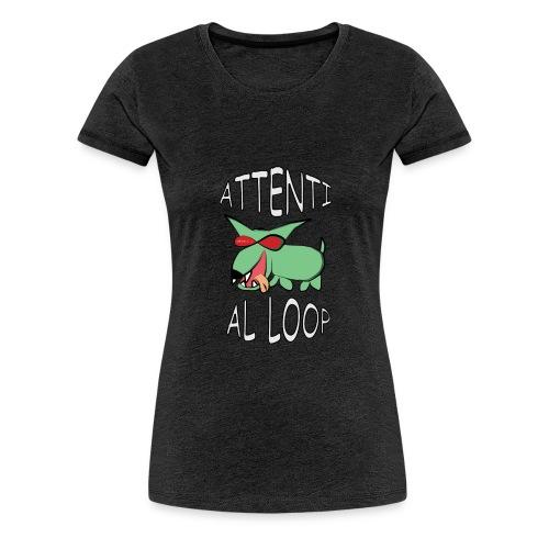 Attenti al loop - Maglietta Premium da donna