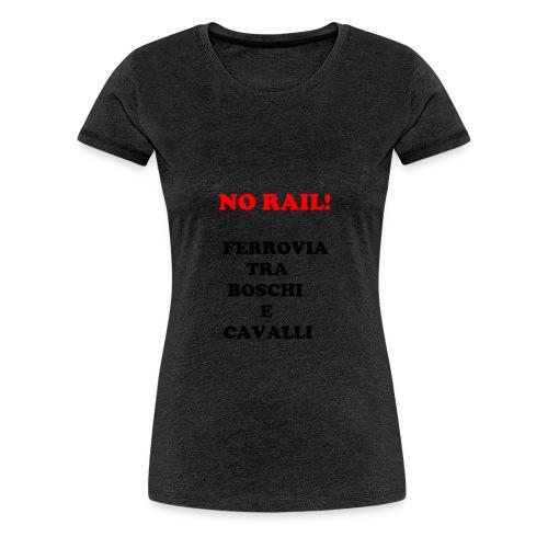 NO RAIL! - Maglietta Premium da donna