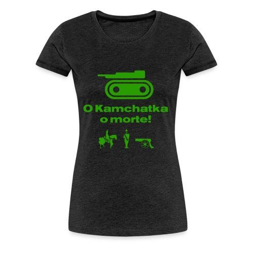 RisiKo O kamchatka o morte - verde - Maglietta Premium da donna