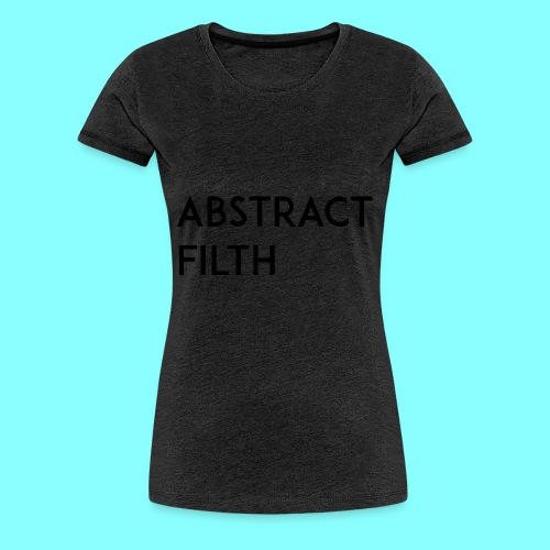 Abstract filth - Premium T-skjorte for kvinner