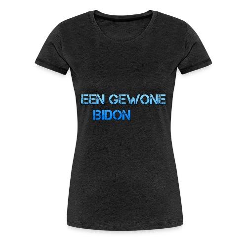EEN GEWONE BIDON - Vrouwen Premium T-shirt