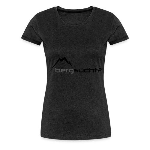 bergsucht - Frauen Premium T-Shirt