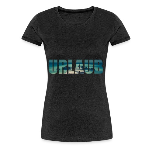 Urlaub - Frauen Premium T-Shirt