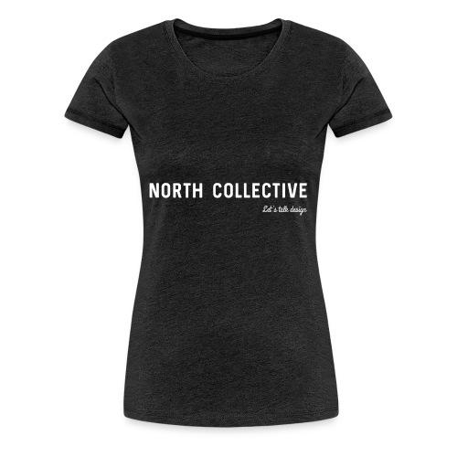 North Collective, Let's Talk Design - Vrouwen Premium T-shirt