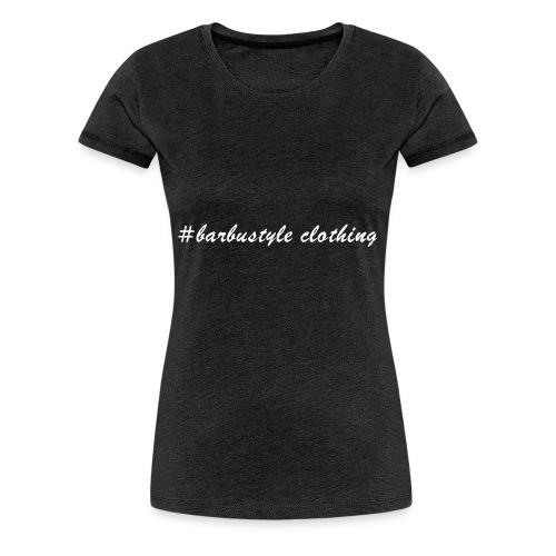 #barbustyle weiß - Frauen Premium T-Shirt