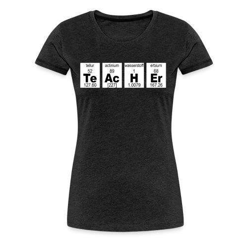 TeAcHEr - Frauen Premium T-Shirt