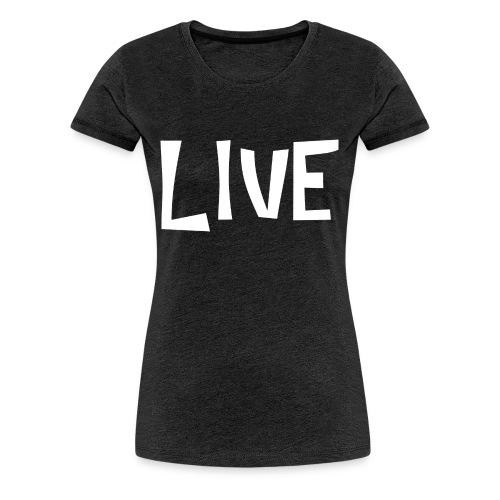LIVE - T-shirt Premium Femme