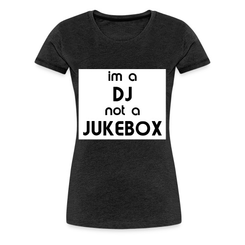 dj_jukebox - Premium T-skjorte for kvinner
