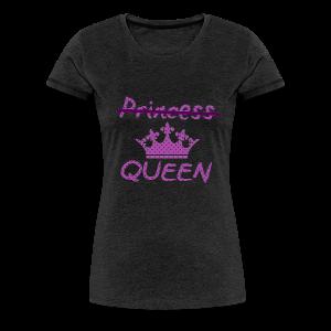 Not a princess but a QUEEN - Vrouwen Premium T-shirt
