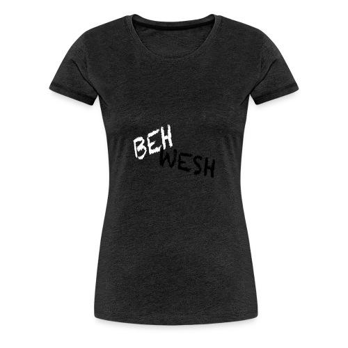 Beh wesh - T-shirt Premium Femme