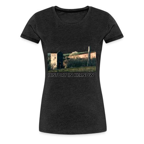 HISTORY IN KERNOW EAST WHEAL ROSE - Women's Premium T-Shirt