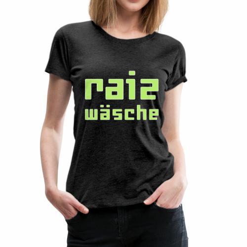 raizwaesche - Frauen Premium T-Shirt