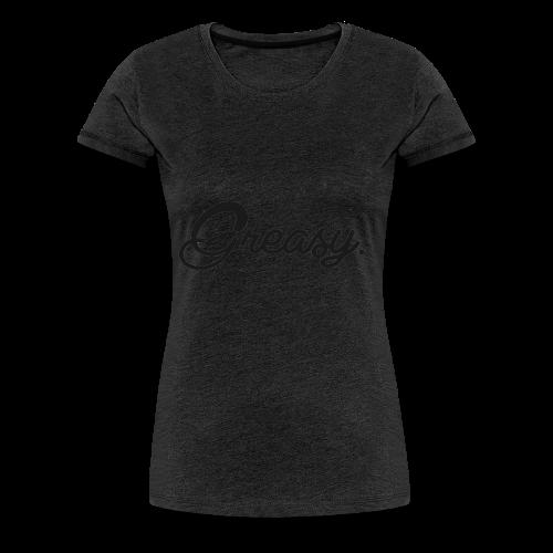 Greasy T-Shirt - Vrouwen Premium T-shirt