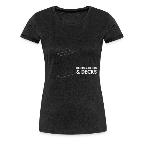 Decks&Decks&Decks - Women's Premium T-Shirt