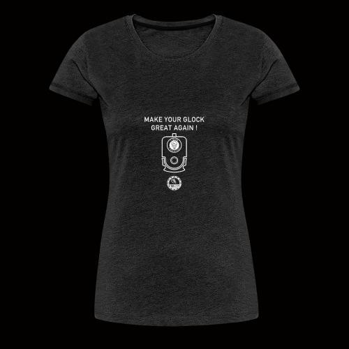 Make Your Glock Great Again 4 - T-shirt Premium Femme