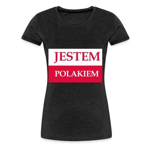Jestem Polakiem - Koszulka damska Premium