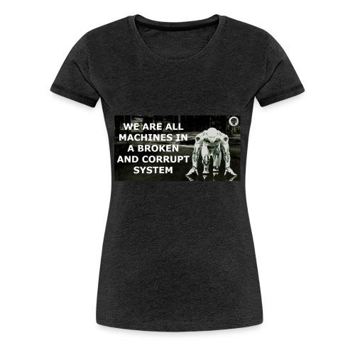 BROKEN MACHINES COLLECTION BY SYSTEM MACHINE - Women's Premium T-Shirt