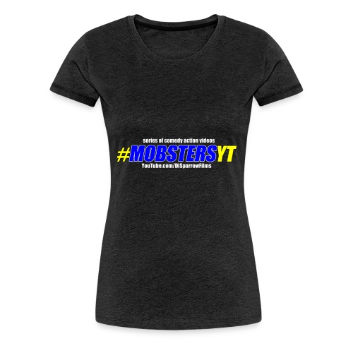 Official MOBSTERS logo titles - Women's Premium T-Shirt