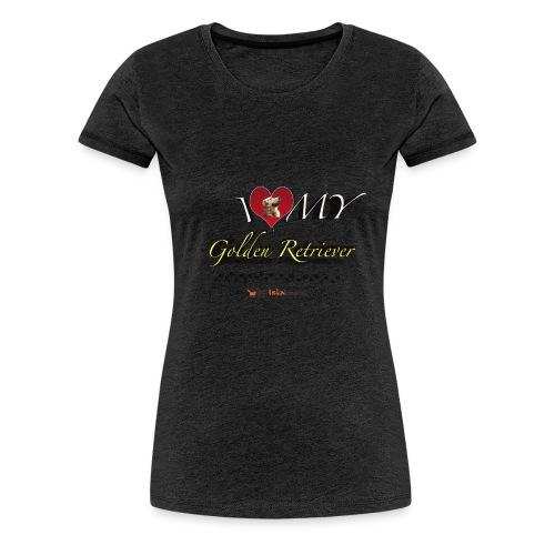 I Love my Golden Retriever - Maglietta Premium da donna