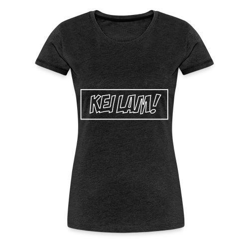 KEI LAM! - Vrouwen Premium T-shirt