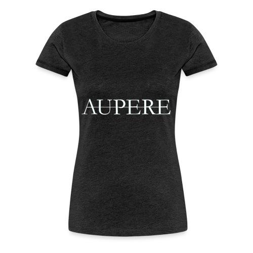 Aupere - Vrouwen Premium T-shirt