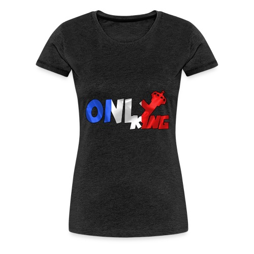 Logo ONLY KING edition francaise - T-shirt Premium Femme