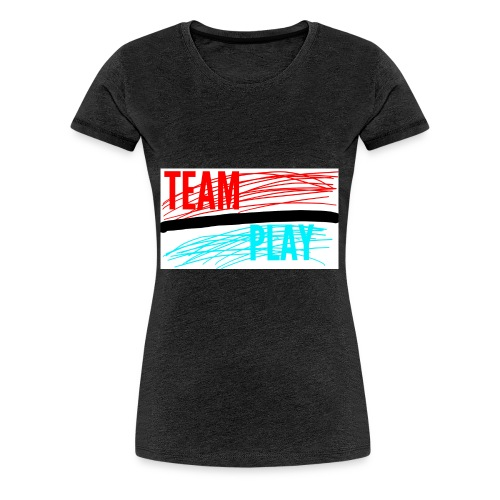 TEAM PLAY - Women's Premium T-Shirt