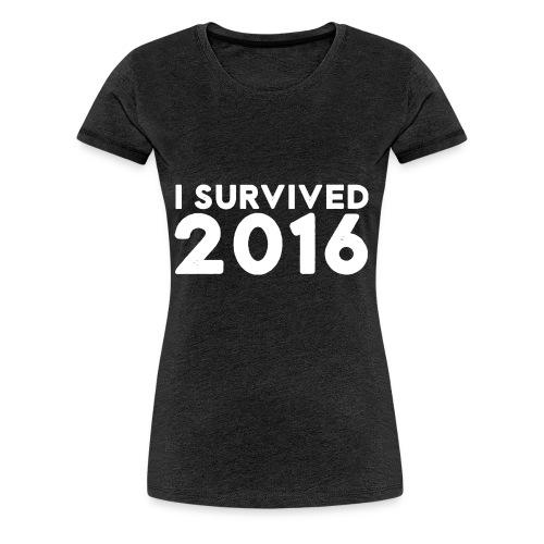 I SURVIVED 2016 - Women's Premium T-Shirt