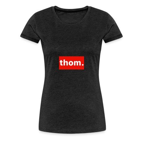 thom. - Women's Premium T-Shirt