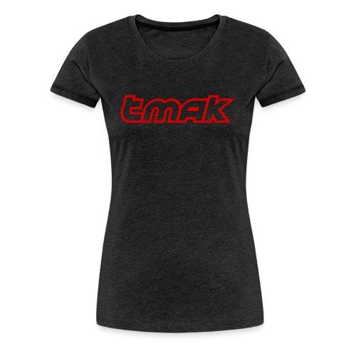 TMAK - Women's Premium T-Shirt