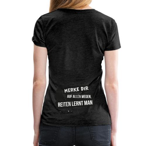 Reiten lernt man nur durch fegen! - schwarz - Frauen Premium T-Shirt