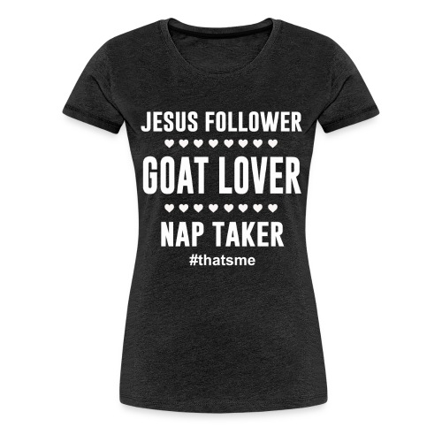 Jesus follower goat lover nap taker - Women's Premium T-Shirt