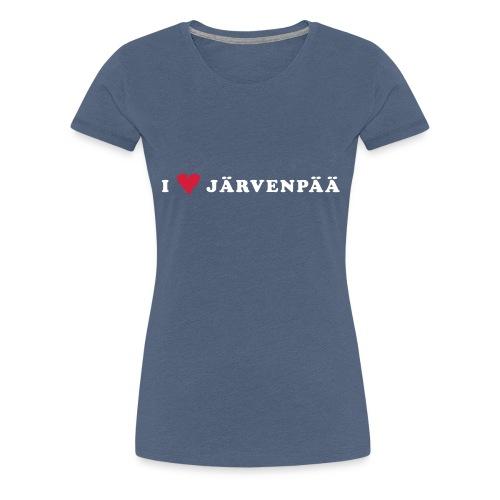 I LOVE JARVENPAA - Naisten premium t-paita
