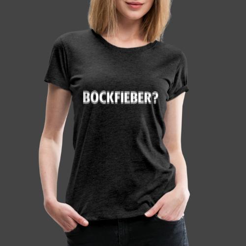"""""""Bockfieber""""-Shirt Adrenalin für Jäger/Jägerinnen - Frauen Premium T-Shirt"""