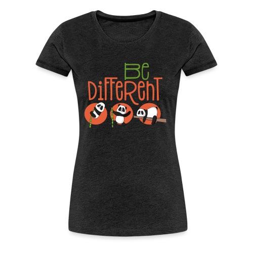Be Different Panda Bär - be yourself - Frauen Premium T-Shirt