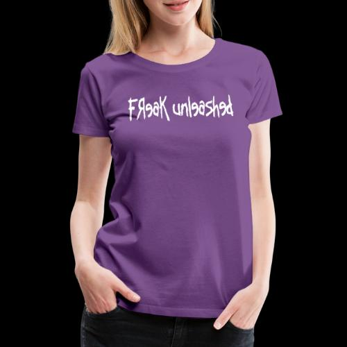 Freak Unleashed - Vrouwen Premium T-shirt