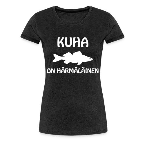 KUHA ON HÄRMÄLÄINEN - Naisten premium t-paita