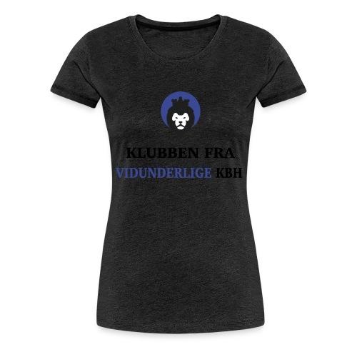 Klubben fra vidunderlige KBH (Kun få tilbage!) - Dame premium T-shirt