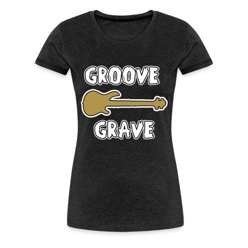 GROOVE GRAVE - JEUX DE MOTS - FRANCOIS VILLE - T-shirt Premium Femme