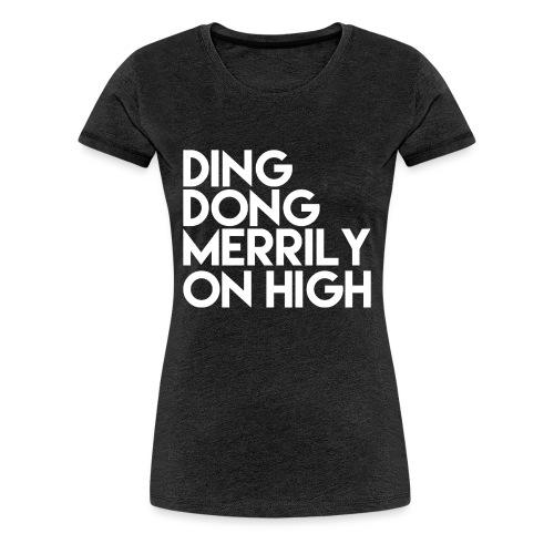 DING DONG - Women's Premium T-Shirt