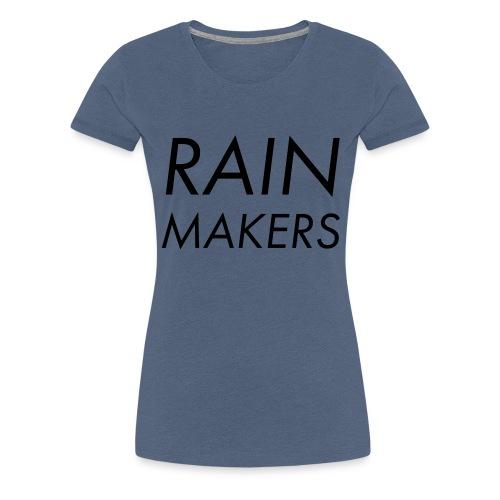 rainmakertext - Naisten premium t-paita