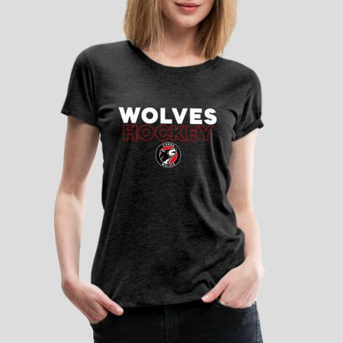 Wolves Hockey - Frauen Premium T-Shirt