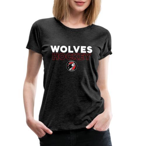 Wolves Hockey - Frauen Premium T-Shirt