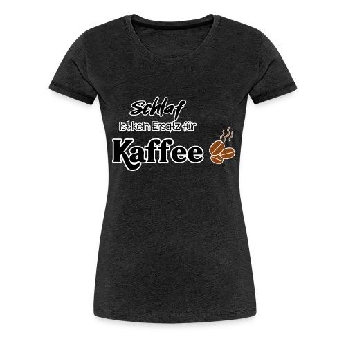 Schlafersatz - Frauen Premium T-Shirt