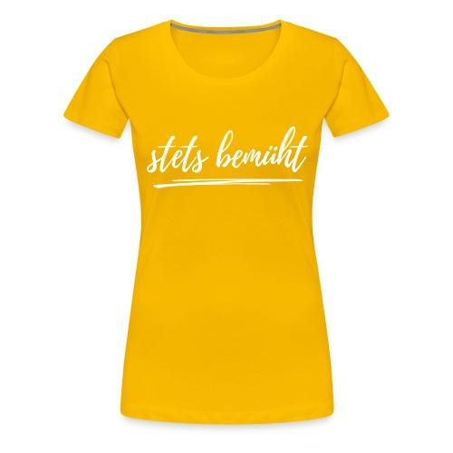 stets bemüht - lustiger Spruch - Funshirt - Urlaub - Frauen Premium T-Shirt