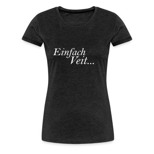 Standart Einfach Veit... TheVeit - Frauen Premium T-Shirt
