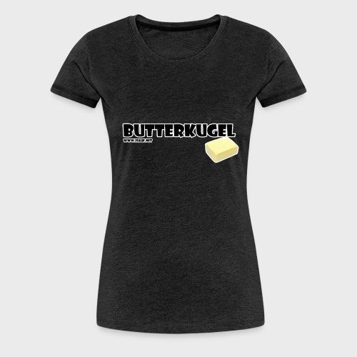 Butterkugel - Frauen Premium T-Shirt